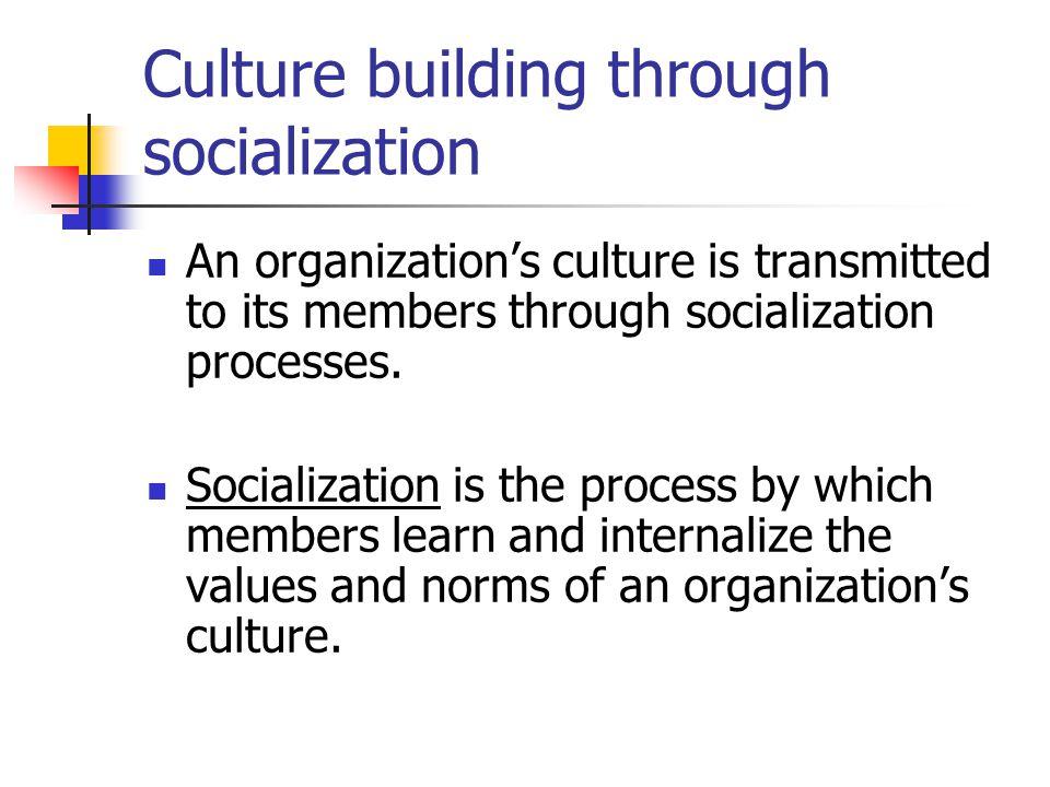 Culture building through socialization