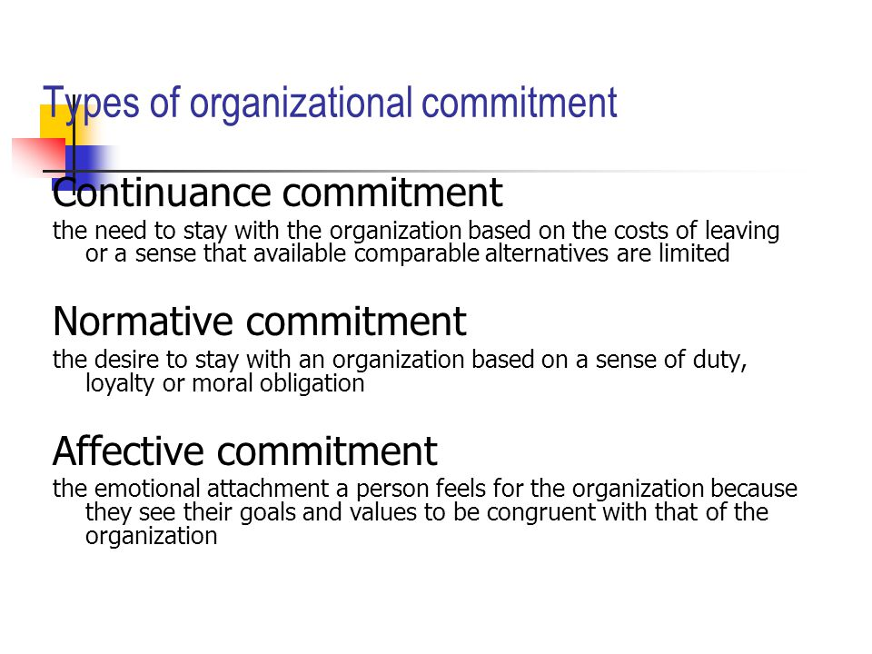what is organizational commitment and discuss Discover three common types of commitment, and learn how to help your team to  commit to your organization in a positive way.