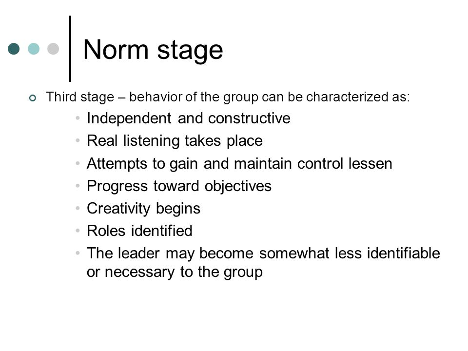 Norm stage Independent and constructive Real listening takes place