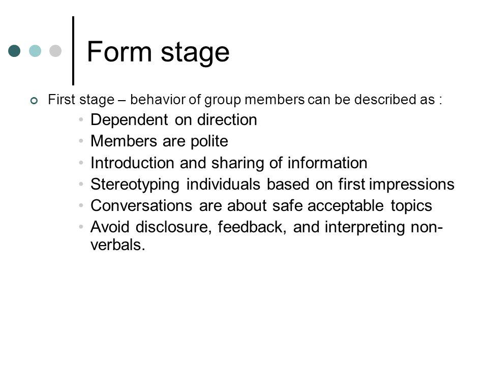 Form stage Dependent on direction Members are polite