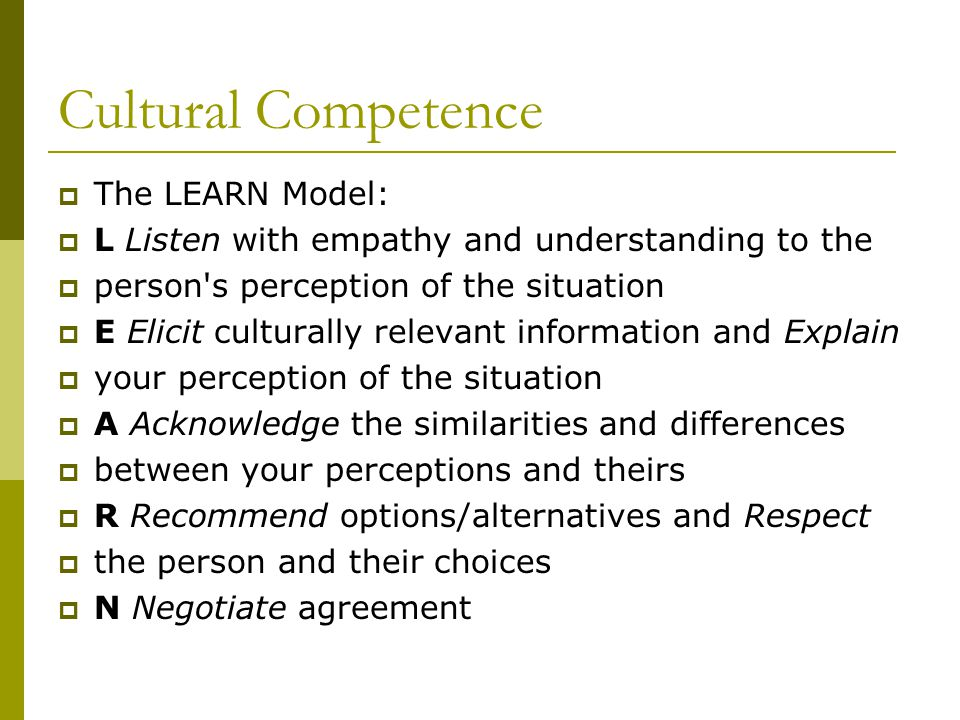 Cultural Competence The LEARN Model: