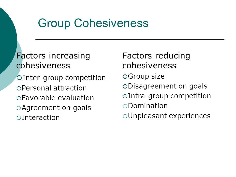 Group Cohesiveness Factors increasing cohesiveness