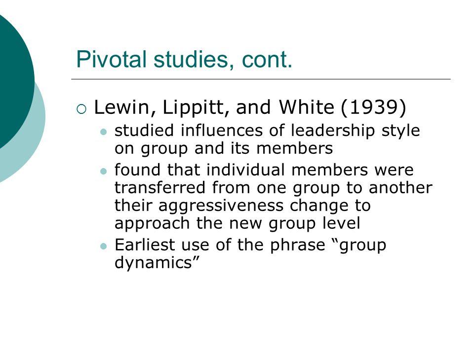 Pivotal studies, cont. Lewin, Lippitt, and White (1939)