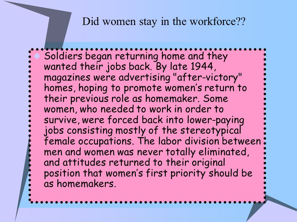 Did women stay in the workforce