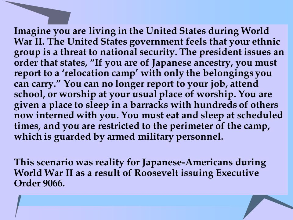 Imagine you are living in the United States during World War II