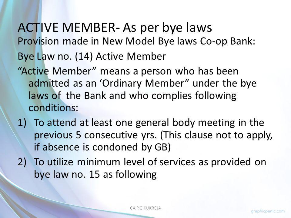 ACTIVE MEMBER- As per bye laws