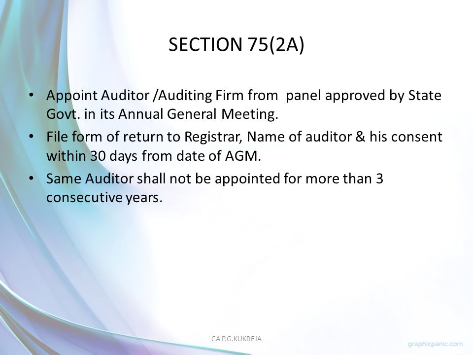 SECTION 75(2A) Appoint Auditor /Auditing Firm from panel approved by State Govt. in its Annual General Meeting.