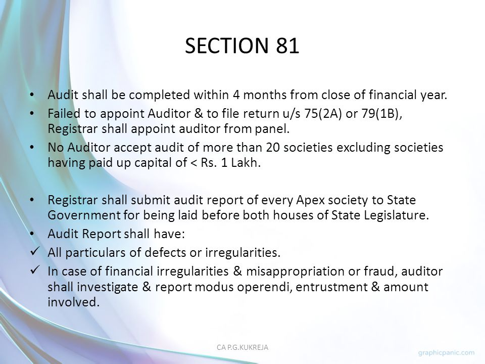 SECTION 81 Audit shall be completed within 4 months from close of financial year.
