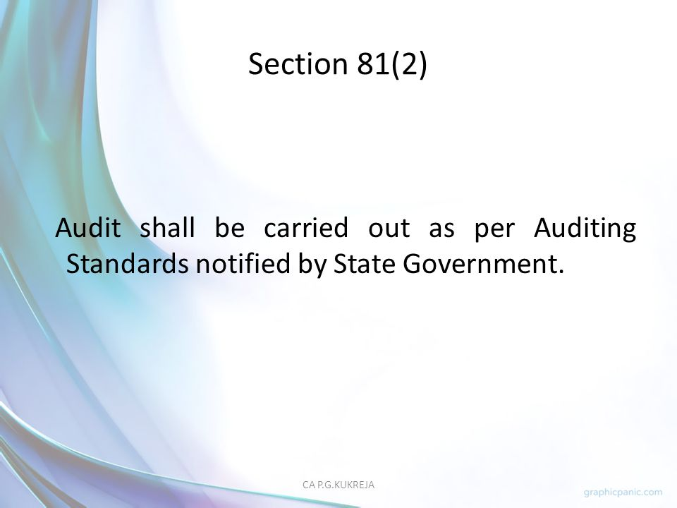 Section 81(2) Audit shall be carried out as per Auditing Standards notified by State Government.
