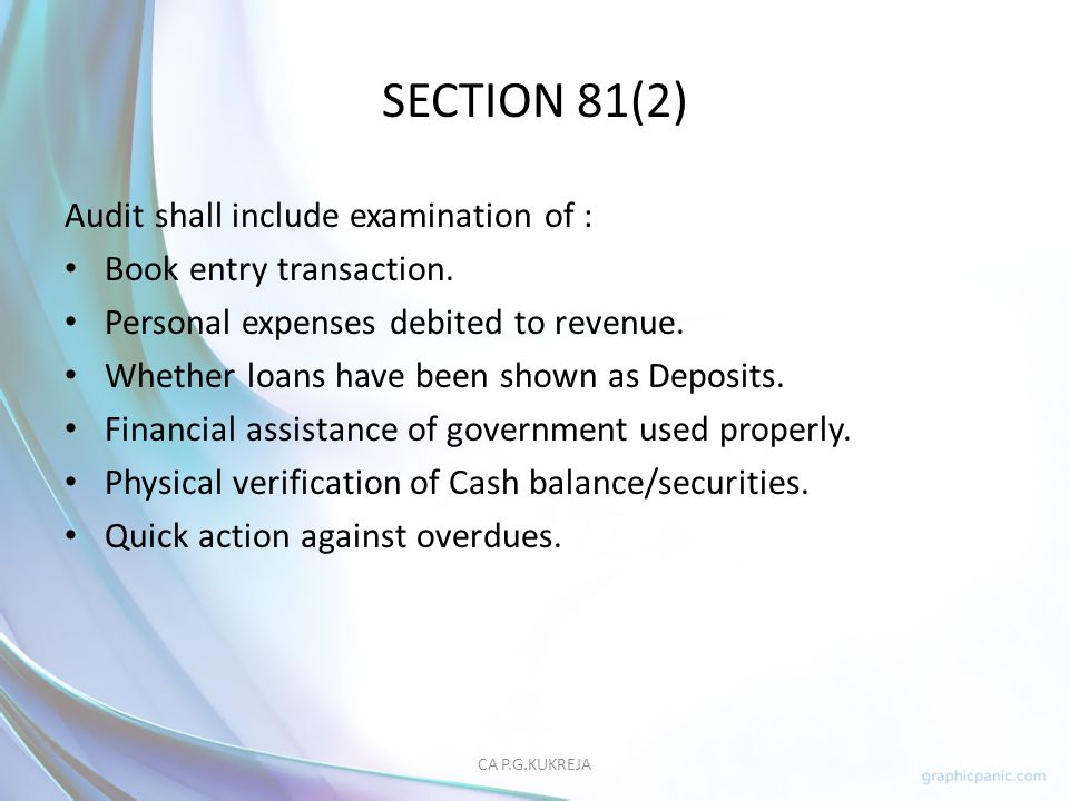 SECTION 81(2) Audit shall include examination of :