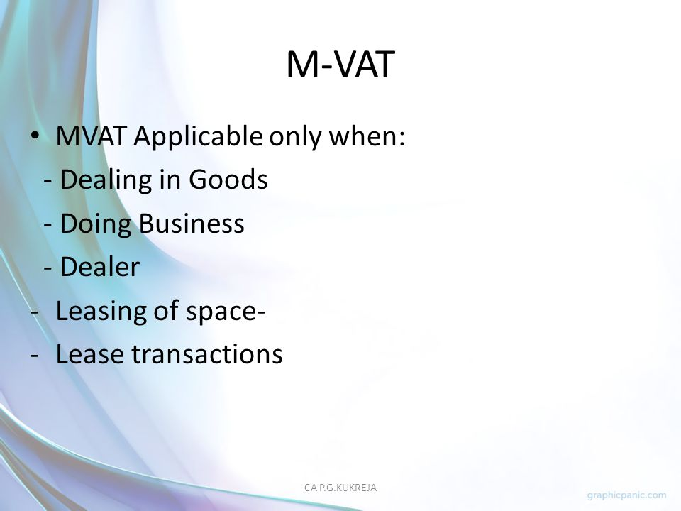 M-VAT MVAT Applicable only when: - Dealing in Goods - Doing Business