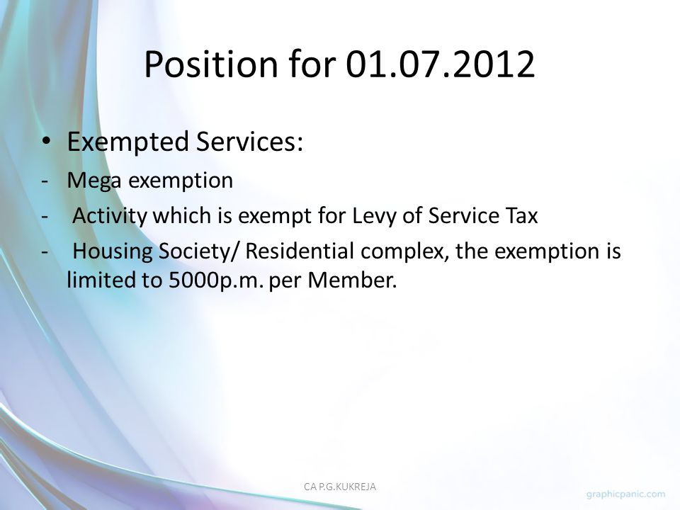 Position for 01.07.2012 Exempted Services: Mega exemption