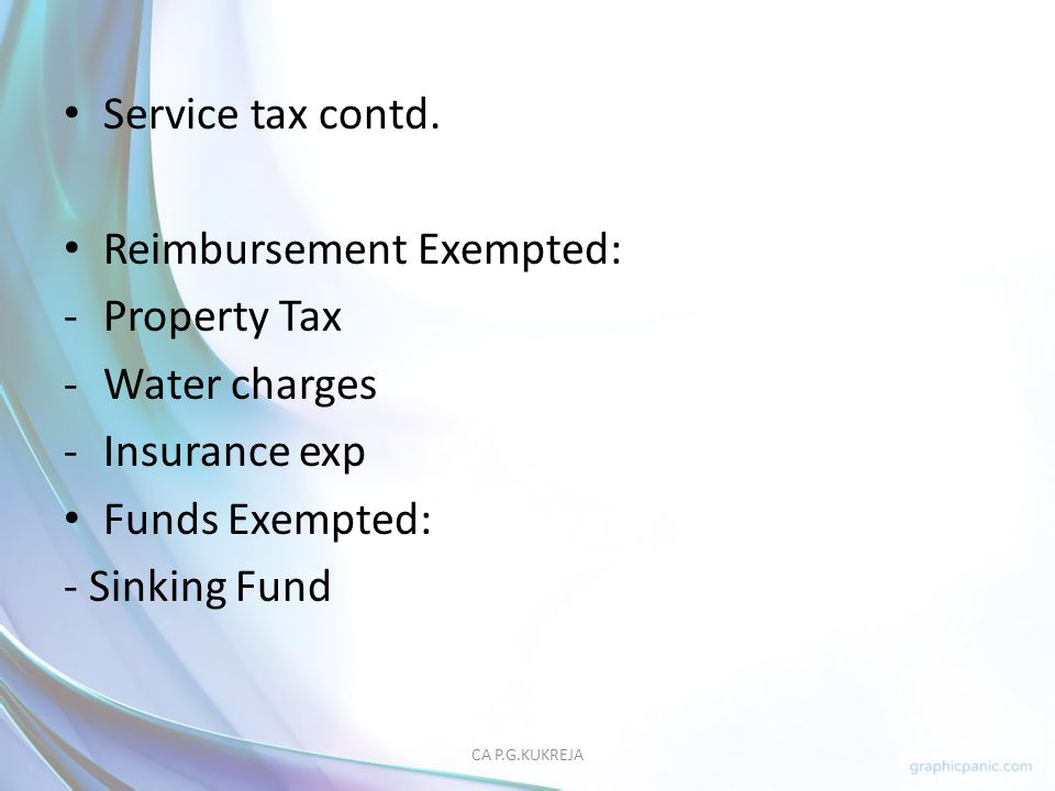 Reimbursement Exempted: Property Tax Water charges Insurance exp