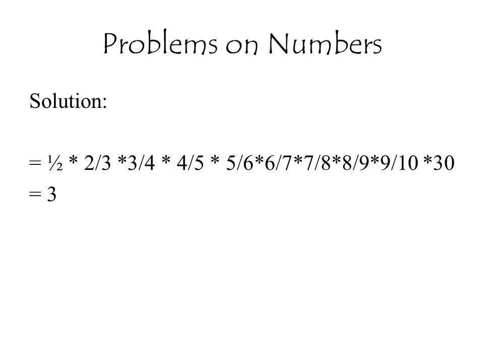 Problems on Numbers Solution: