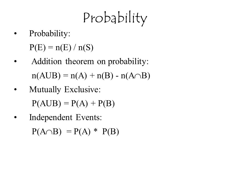 Probability Probability: P(E) = n(E) / n(S)