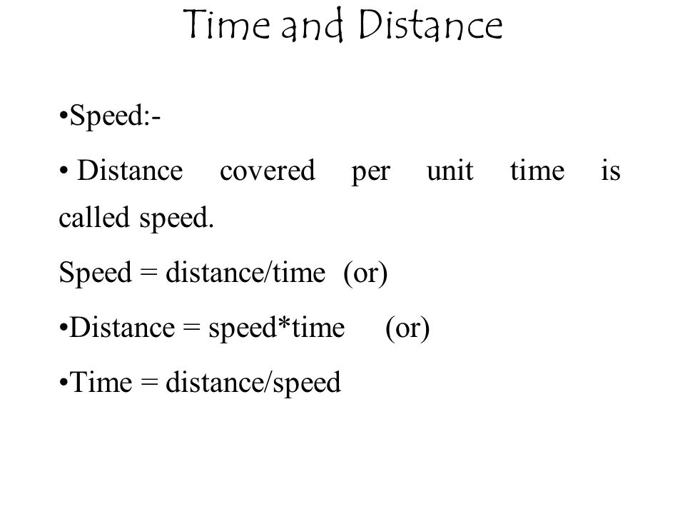 Time and Distance Speed:-