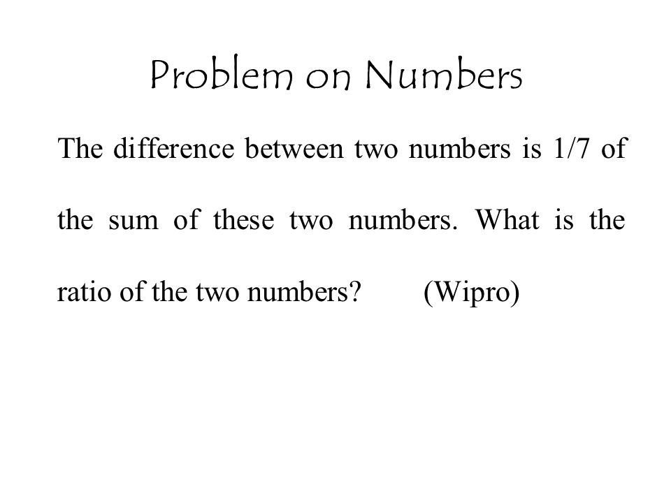 Problem on Numbers The difference between two numbers is 1/7 of the sum of these two numbers.