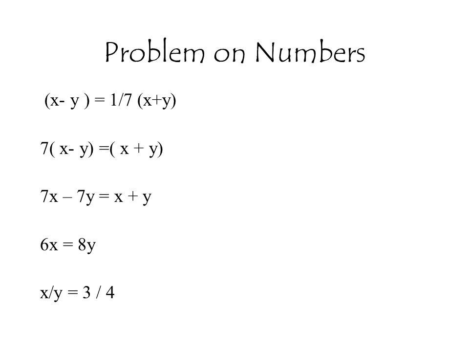 Problem on Numbers (x- y ) = 1/7 (x+y) 7( x- y) =( x + y)