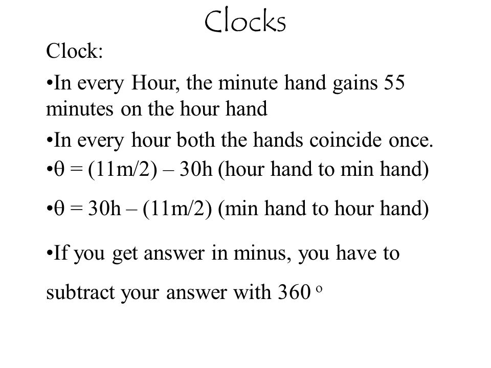 Clocks Clock: In every Hour, the minute hand gains 55 minutes on the hour hand. In every hour both the hands coincide once.