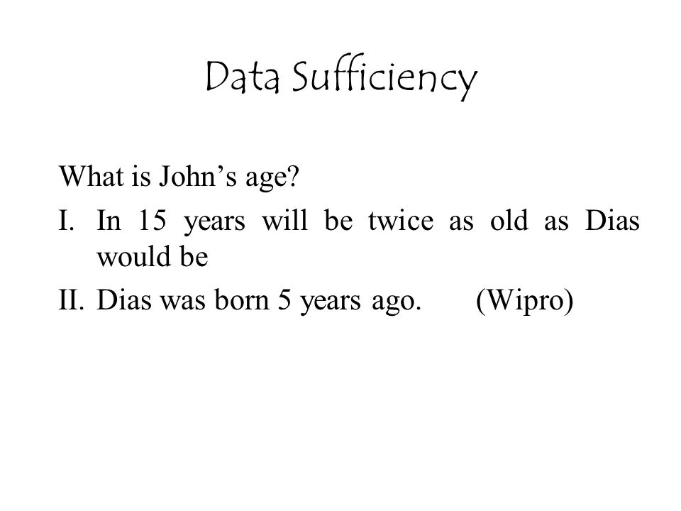 Data Sufficiency What is John's age