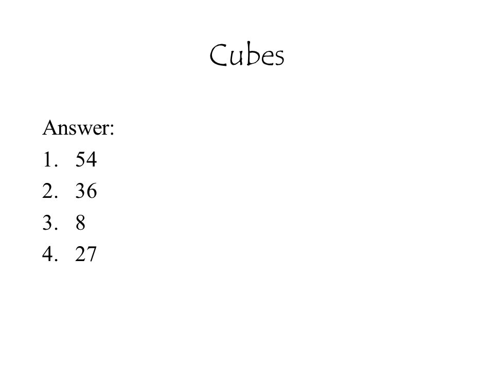 Cubes Answer: 54 36 8 27