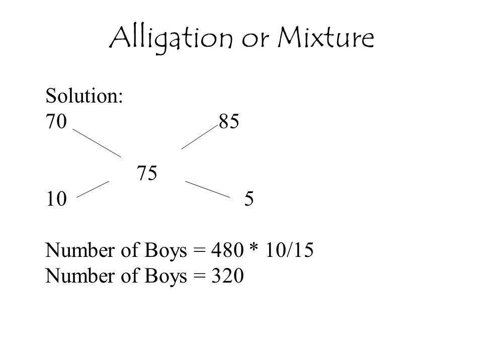 Alligation or Mixture Solution: 85 75 10 5