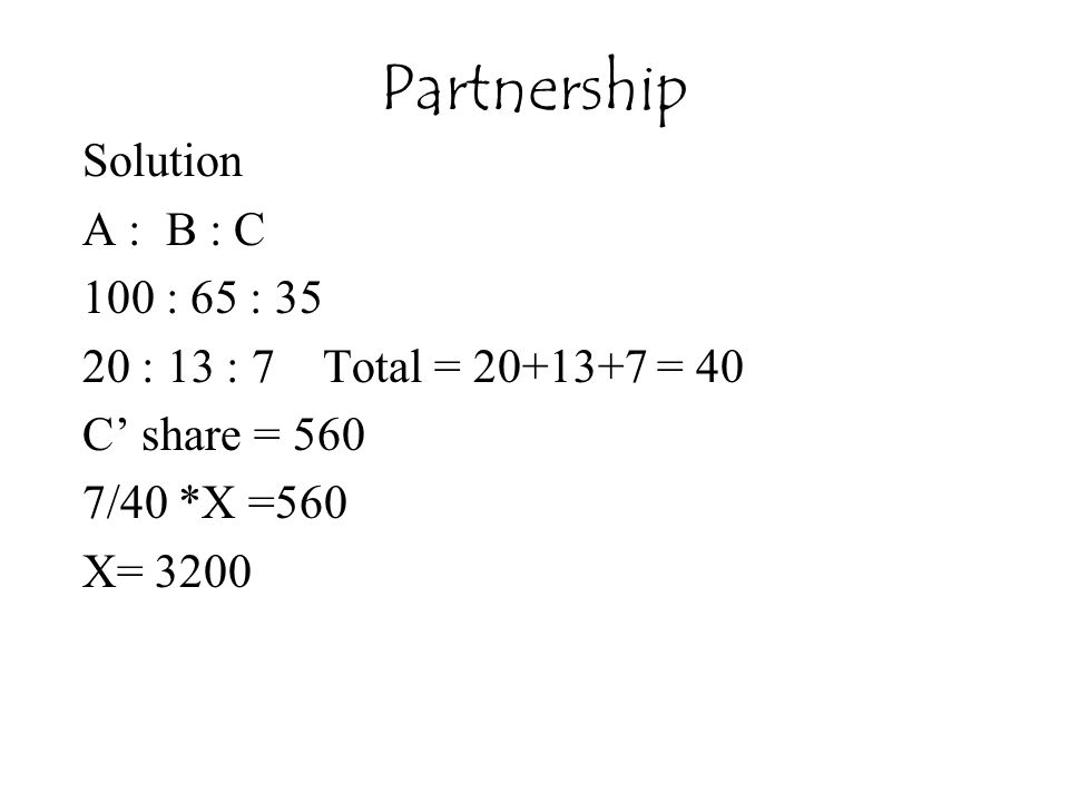 Partnership Solution A : B : C 100 : 65 : 35