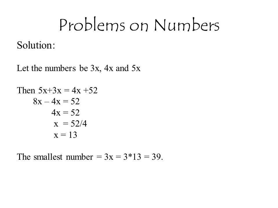 Problems on Numbers Solution: Let the numbers be 3x, 4x and 5x
