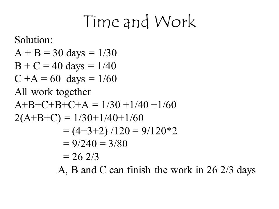 Time and Work Solution: A + B = 30 days = 1/30 B + C = 40 days = 1/40