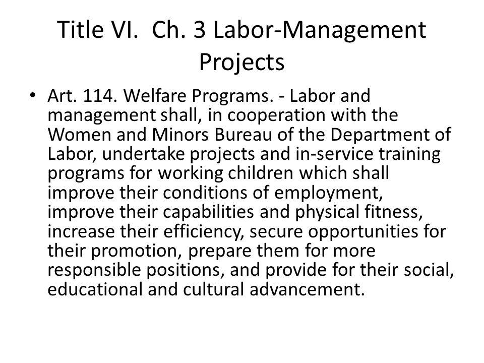 Title VI. Ch. 3 Labor-Management Projects