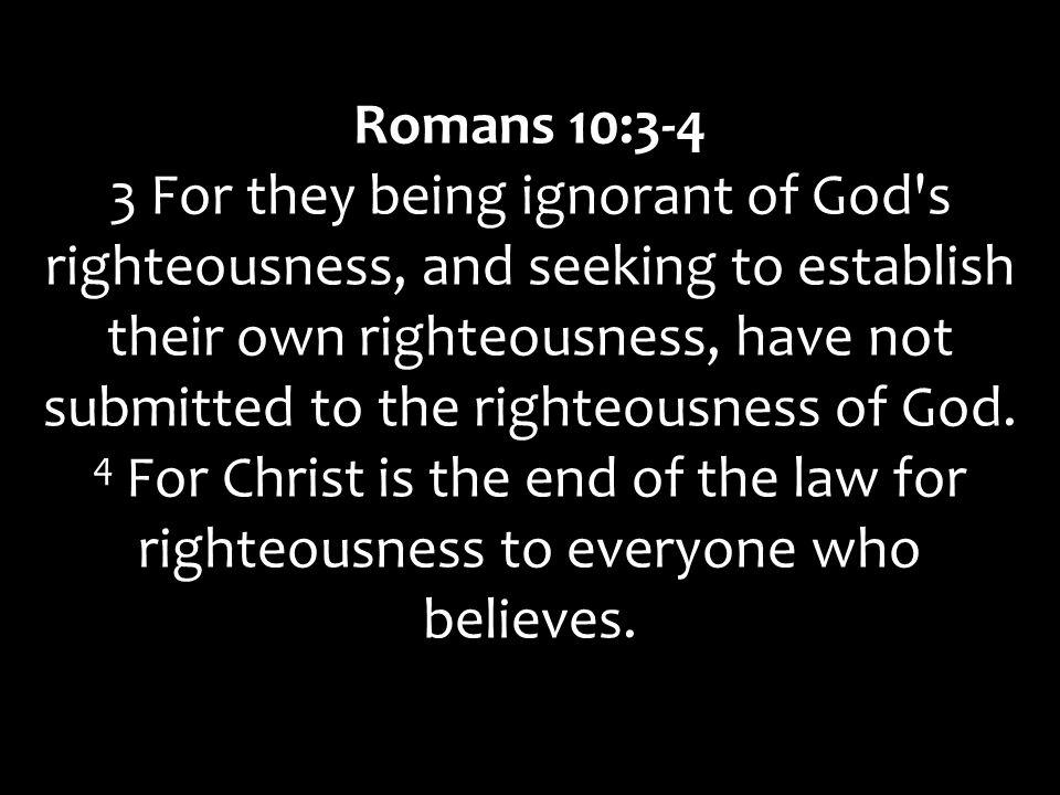 Romans 10:3-4