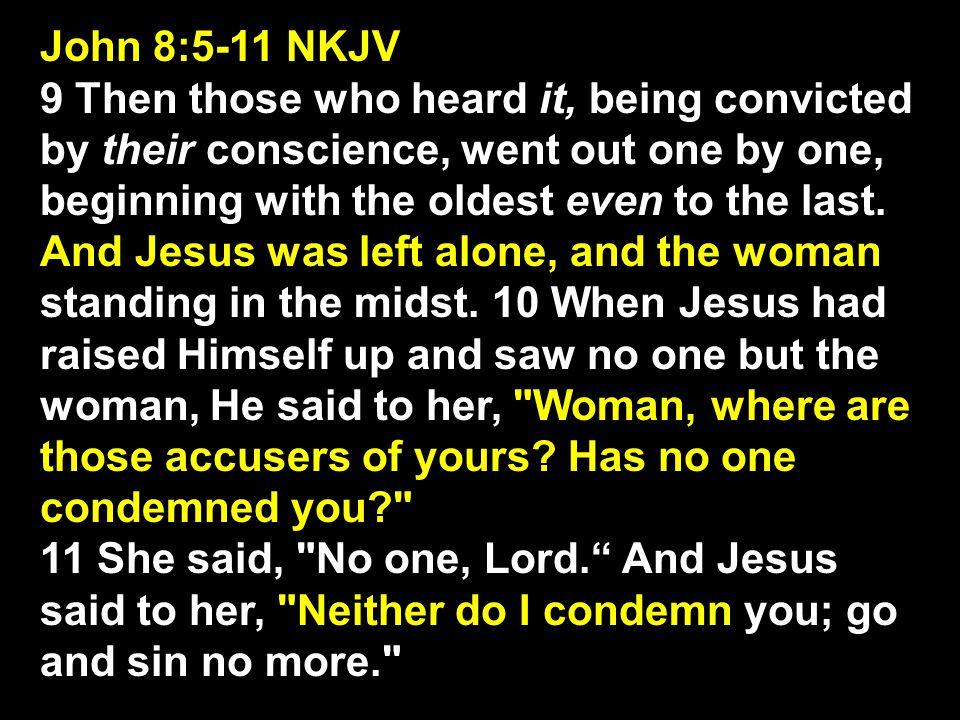 John 8:5-11 NKJV