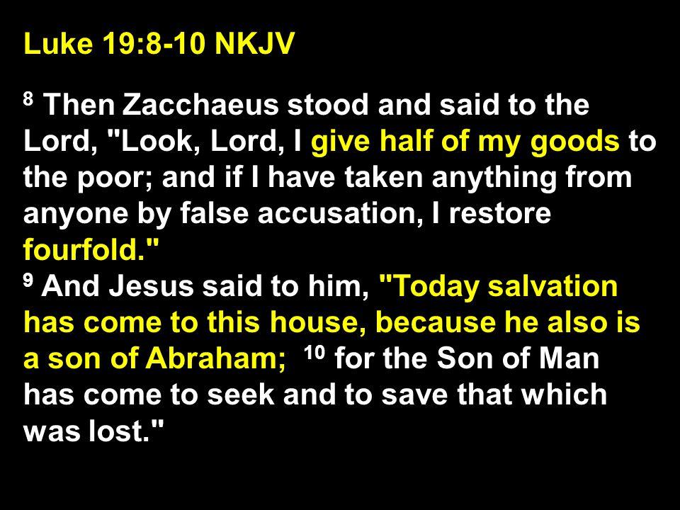 Luke 19:8-10 NKJV