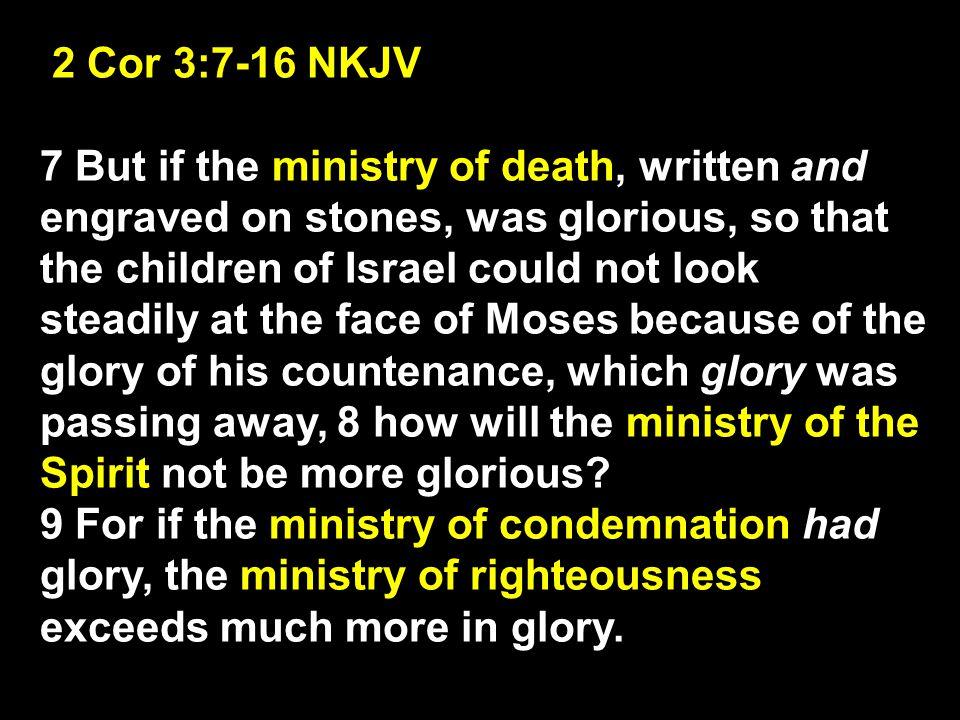 2 Cor 3:7-16 NKJV