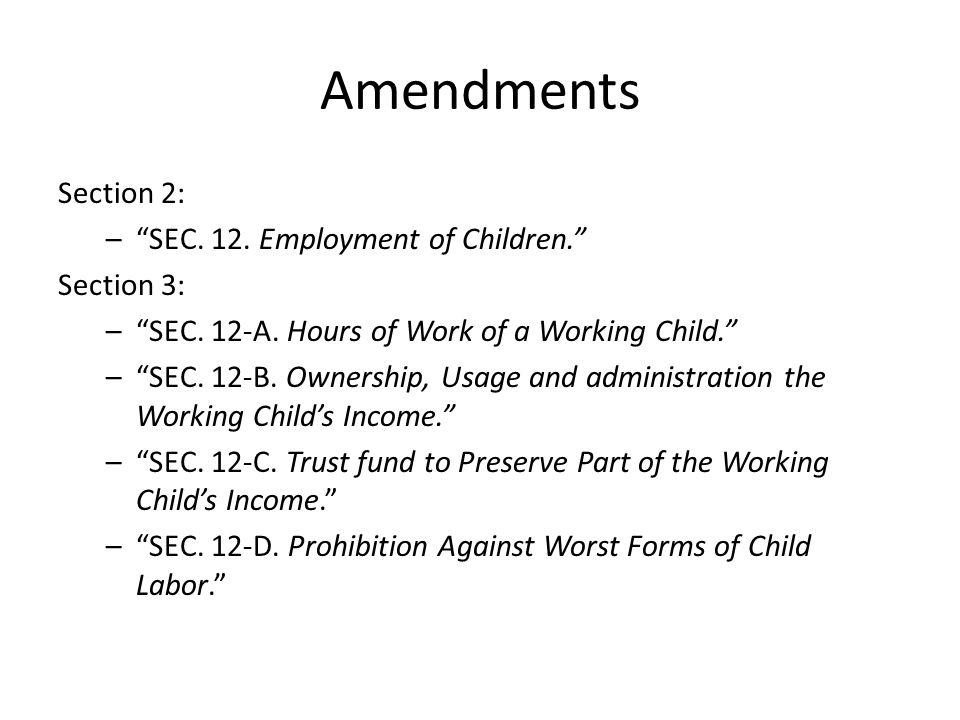 Amendments Section 2: SEC. 12. Employment of Children. Section 3:
