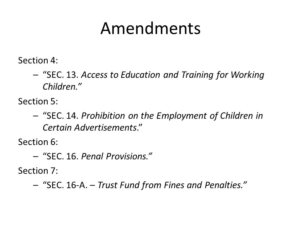 Amendments Section 4: SEC. 13. Access to Education and Training for Working Children. Section 5: