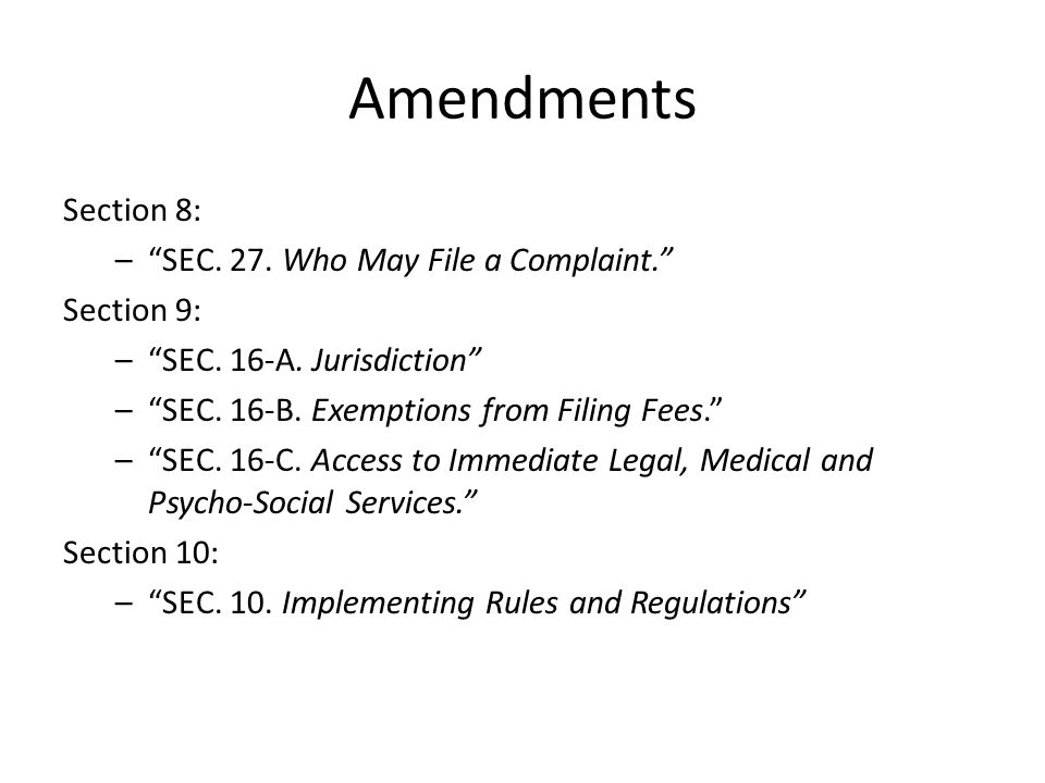 Amendments Section 8: SEC. 27. Who May File a Complaint. Section 9: