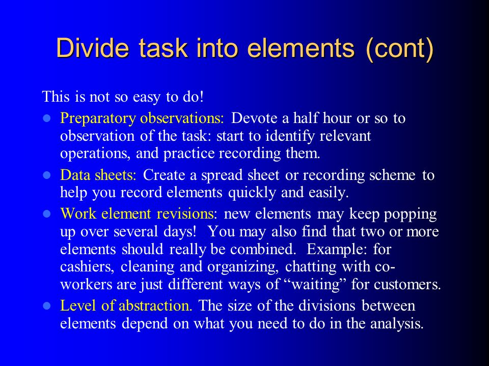 Divide task into elements (cont)
