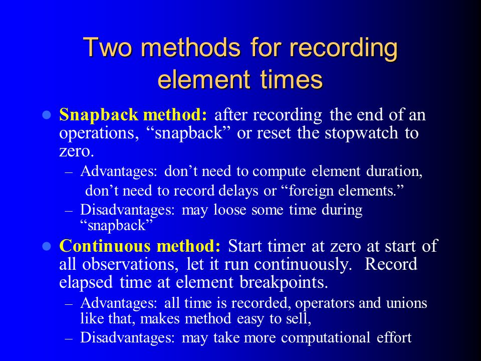 Two methods for recording element times