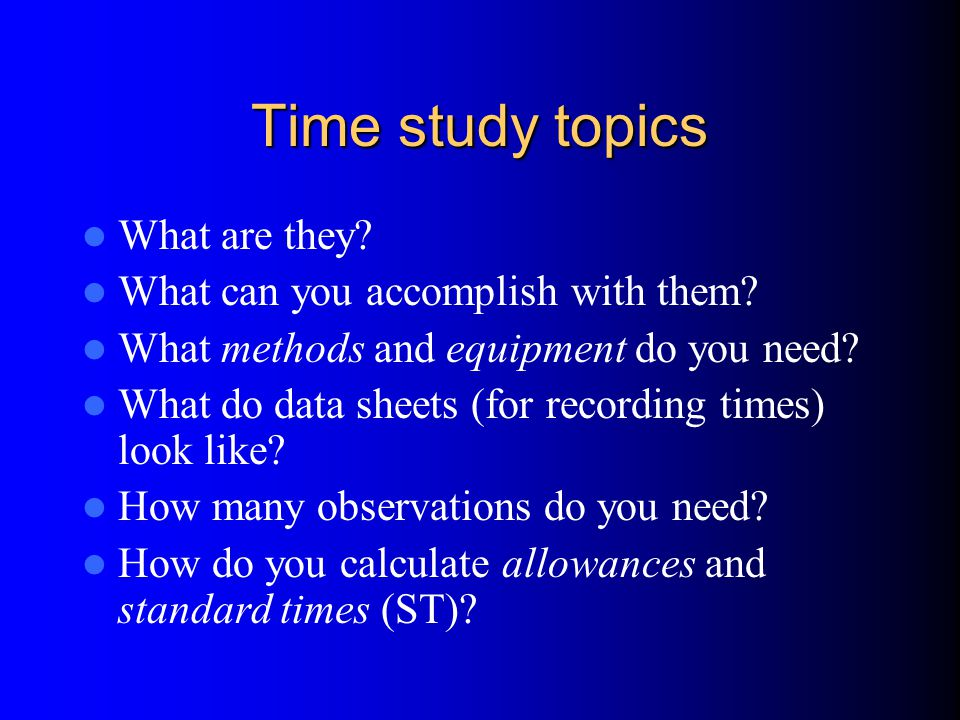 Time study topics What are they What can you accomplish with them
