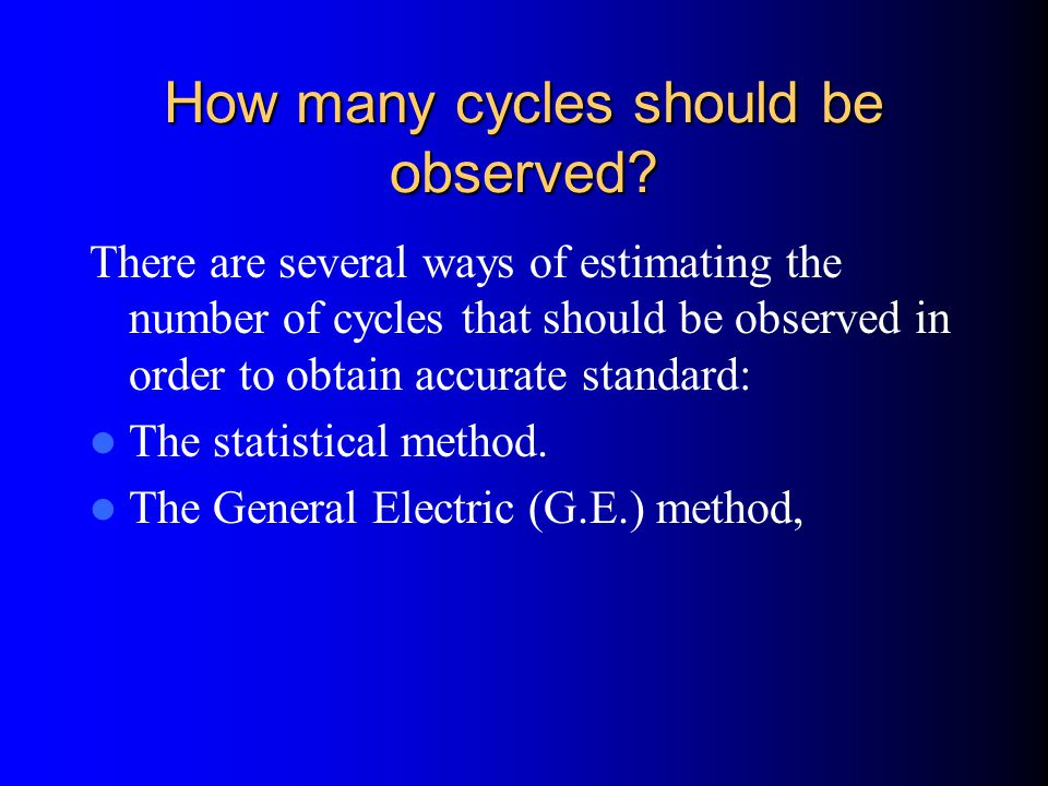 How many cycles should be observed