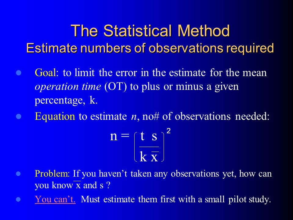 The Statistical Method Estimate numbers of observations required