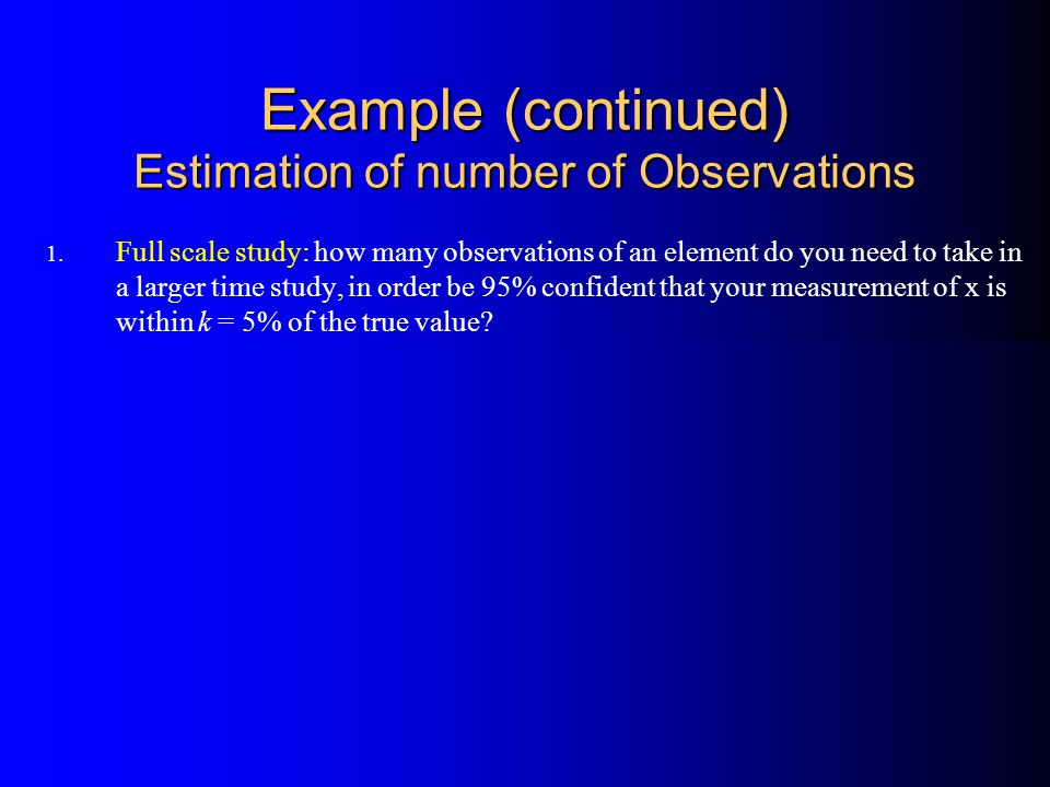 Example (continued) Estimation of number of Observations