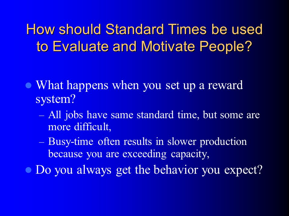 How should Standard Times be used to Evaluate and Motivate People