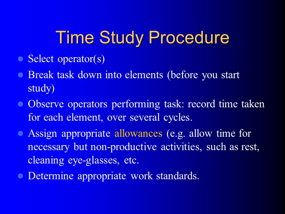 Time Study Procedure Select operator(s)
