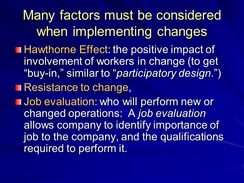 Many factors must be considered when implementing changes
