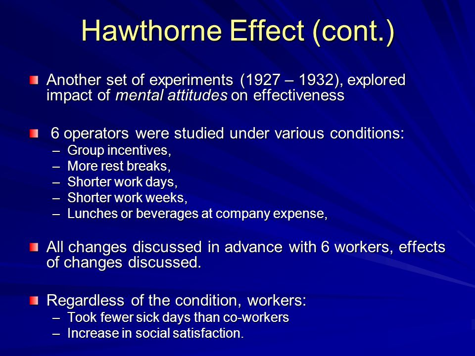 Hawthorne Effect (cont.)