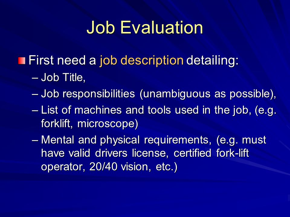 Job Evaluation First need a job description detailing: Job Title,