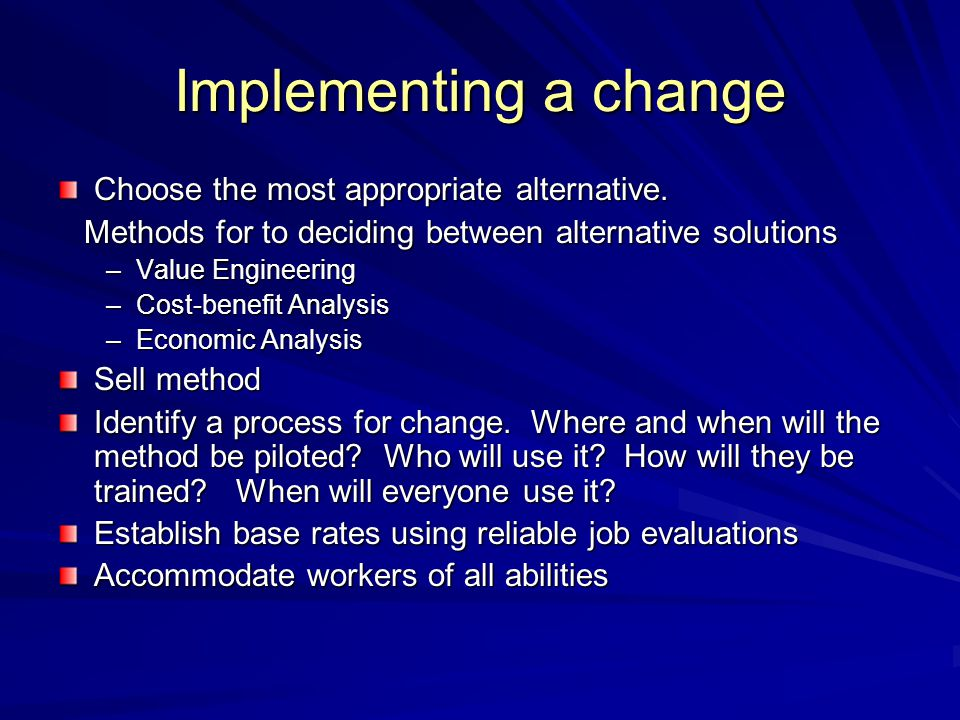 Implementing a change Choose the most appropriate alternative.