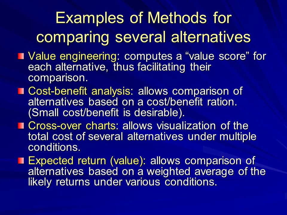 Examples of Methods for comparing several alternatives
